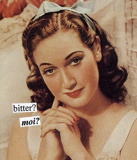 Bitter, Moi? by Anne Taintor